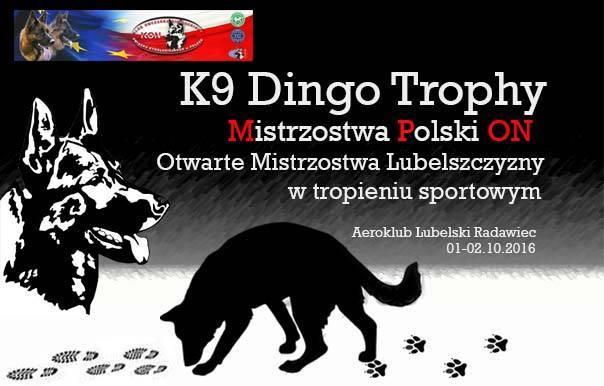K9 DINGO Trophy Mistrzostwa Polski Owczarków Niemieckich w Tropieniu Sportowym oraz Otwarte Mistrzostwa Lubelszczyzny w Tropieniu Sportowym 30.09-02.10.2016